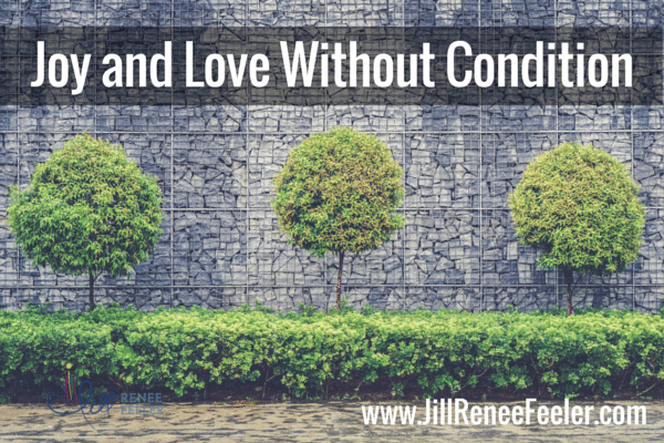 Joy and Love Without Condition